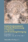 Cover-Bild zu Geschichtsbewusstsein und Zukunftserwartung in Pietismus und Erweckungsbewegung (eBook) von Breul, Wolfgang (Hrsg.)