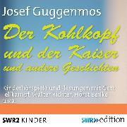 Cover-Bild zu Der Kohlkopf und der Kaiser und andere Geschichten (Audio Download) von Guggenmos, Josef