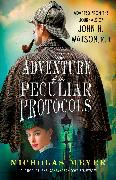 Cover-Bild zu The Adventure of the Peculiar Protocols (eBook) von Meyer, Nicholas