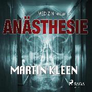 Cover-Bild zu Anästhesie - der Medizinthriller (Audio Download) von Kleen, Martin