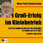 Cover-Bild zu Großerfolg im Kleinbetrieb (Audio Download) von Zimmermann, Hans-Peter