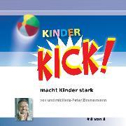 Cover-Bild zu Kinder KIck! macht Kinder stark (Audio Download) von Zimmermann, Hans-Peter
