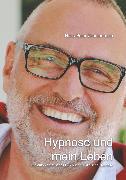 Cover-Bild zu Hypnose und mein Leben (eBook) von Zimmermann, Hans-Peter