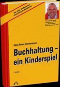 Cover-Bild zu Buchhaltung - ein Kinderspiel! von Zimmermann, Hans-Peter