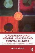 Cover-Bild zu Jenkins, Paul H.: Understanding Mental Health and Mental Illness