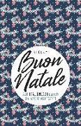Cover-Bild zu Buon Natale von Profos-Sulzer, Elisabeth (Hrsg.)
