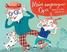 Cover-Bild zu Mein ungezogner Opa von Jeschke, Mathias