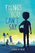 Cover-Bild zu Things You Can't Say (eBook) von Bishop, Jenn
