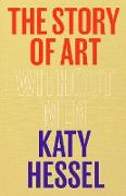 Cover-Bild zu The Story of Art without Men (eBook) von Hessel, Katy