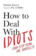 Cover-Bild zu How to Deal With Idiots (eBook) von Rovere, Maxime