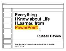 Cover-Bild zu Everything I Know about Life I Learned from PowerPoint (eBook) von Davies, Russell