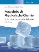 Cover-Bild zu Atkins, Peter W.: Kurzlehrbuch Physikalische Chemie: für natur- und ingenieurwissenschaftliche Studiengänge