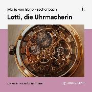 Cover-Bild zu Lotti, die Uhrmacherin (Audio Download) von Ebner-Eschenbach, Marie von