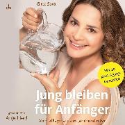 Cover-Bild zu Jung bleiben für Anfänger (Audio Download) von Saxx, Gitta