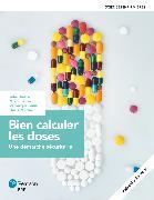 Cover-Bild zu J. Diotte D. Martin M. Guimond V. Laniel: Bien calculer les doses - Manuel (imprimé + numérique) + Cahier + Guide d'étude interactif + Aide-mémoire