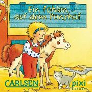 Cover-Bild zu Pixi - Ein Fohlen auf dem Ponyhof (eBook) von Sörensen, Hanna