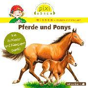 Cover-Bild zu Pixi Wissen - Pferde und Ponys (Audio Download) von Nusch, Martin