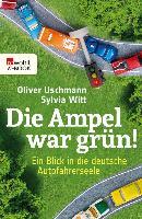 Cover-Bild zu Die Ampel war grün! (eBook) von Uschmann, Oliver