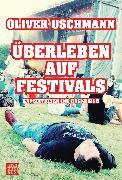 Cover-Bild zu Überleben auf Festivals (eBook) von Uschmann, Oliver