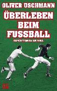 Cover-Bild zu Überleben beim Fußball (eBook) von Uschmann, Oliver