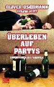 Cover-Bild zu Überleben auf Partys (eBook) von Uschmann, Oliver