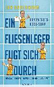 Cover-Bild zu Ein Fliesenleger fugt sich durch (eBook) von Uschmann, Oliver