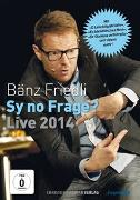 Cover-Bild zu Friedli, Bänz: Bänz Friedli_Sy no Frage?