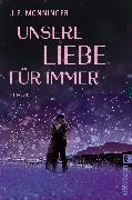 Cover-Bild zu Unsere Liebe für immer (eBook) von Monninger, J. P.