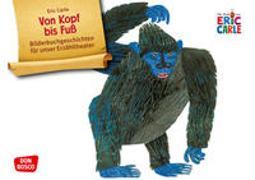 Cover-Bild zu Von Kopf bis Fuß. Kamishibai Bildkartenset von Carle, Eric