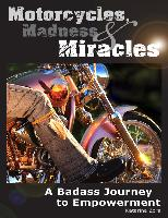 Cover-Bild zu Motorcycles, Madness & Miracles - A Badass Journey to Empowerment (eBook) von Zora, Katarina