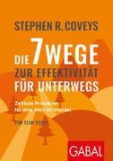 Cover-Bild zu Stephen R. Coveys Die 7 Wege zur Effektivität für unterwegs von Covey, Stephen R.
