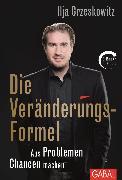 Cover-Bild zu Die Veränderungs-Formel (eBook) von Grzeskowitz, Ilja