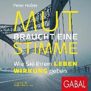 Cover-Bild zu Mut braucht eine Stimme (Audio Download) von Holzer, Peter