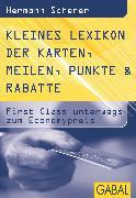 Cover-Bild zu Kleines Lexikon der Karten, Meilen, Punkte & Rabatte (eBook) von Scherer, Hermann
