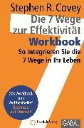 Cover-Bild zu Die 7 Wege zur Effektivität - Workbook (eBook) von Covey, Stephen R.