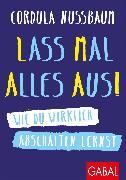 Cover-Bild zu Lass mal alles aus! (eBook) von Nussbaum, Cordula