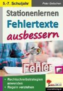 Cover-Bild zu Stationenlernen Fehlertexte ausbessern / Klasse 5-7 (eBook) von Botschen, Peter
