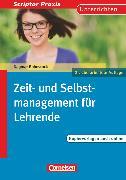 Cover-Bild zu Scriptor Praxis, Zeit- und Selbstmanagement für Lehrende (2., überarbeitete Auflage), Buch mit Kopiervorlagen über Webcode von Rohnstock, Dagmar