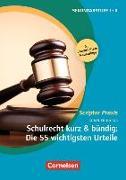Cover-Bild zu Scriptor Praxis, Schulrecht kurz & bündig: Die 55 wichtigsten Urteile (6. Auflage), Buch von Hoegg, Günther