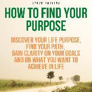 Cover-Bild zu eBook How to Find Your Purpose