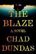 Cover-Bild zu The Blaze (eBook) von Dundas, Chad
