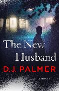 Cover-Bild zu The New Husband (eBook) von Palmer, D. J.