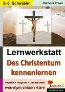 Cover-Bild zu Lernwerkstatt Das Christentum kennen lernen (eBook) von Kraus, Stefanie