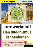 Cover-Bild zu Lernwerkstatt Den Buddhismus kennen lernen (eBook) von Kraus, Stefanie