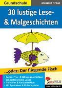 Cover-Bild zu 30 witzige Lese- & Malgeschichten... oder: Der fliegende Fisch (eBook) von Kraus, Stefanie
