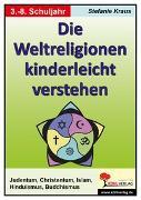 Cover-Bild zu Die Weltreligionen kinderleicht verstehen (eBook) von Kraus, Stefanie