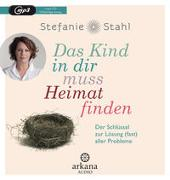 Cover-Bild zu Stahl, Stefanie: Das Kind in dir muss Heimat finden