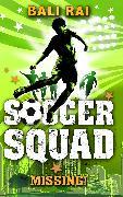 Cover-Bild zu Soccer Squad: Missing! (eBook) von Rai, Bali