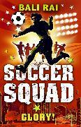 Cover-Bild zu Soccer Squad: Glory! (eBook) von Rai, Bali