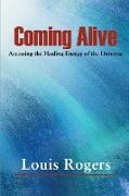 Cover-Bild zu Coming Alive von Rogers, Louis